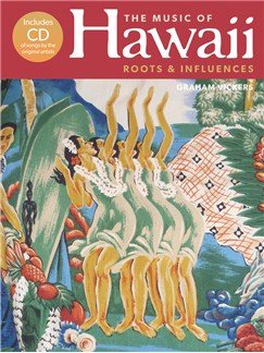 The Music Of Hawaii - Roots And Influences (Hardback) Books and CDs | Melody Line, Lyrics & Chords, Ukulele