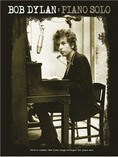 Bob Dylan: Piano Solo Books | Piano