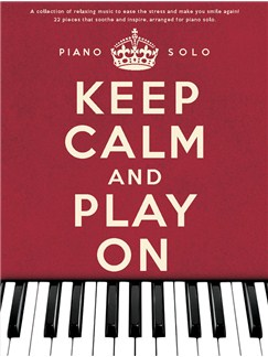 Keep Calm And Play On: Piano Solo Books | Piano
