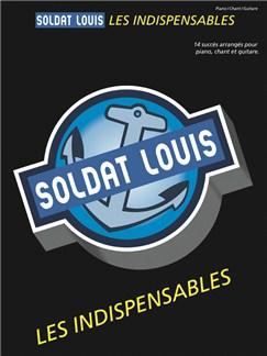 Soldat Louis: Les Indispensables (PVG) Livre | Piano, Chant et Guitare