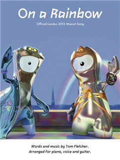 Tom Fletcher: On A Rainbow (Official London 2012 Olympics Mascots Song) Books | Piano, Vocal & Guitar