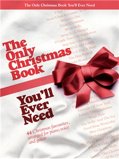 The Only Christmas Book You'll Ever Need Books | Piano, Vocal & Guitar