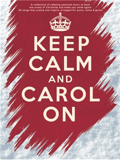 Keep Calm And Carol On Books | Piano, Vocal & Guitar