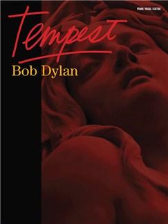 Bob Dylan: Tempest Books | Piano, Vocal & Guitar