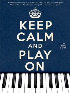 Keep Calm And Play On: The Blue Book Books | Piano, Vocal & Guitar