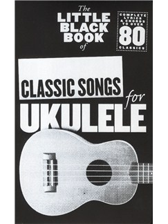 The Little Black Songbook: Classic Songs (Ukulele) Books | Ukulele