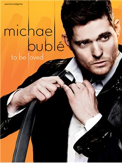 Michael Bublé: To Be Loved Books | Piano, Vocal & Guitar