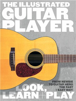 The Illustrated Guitar Player: Look, Learn + Play Books | Guitar