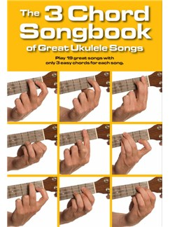 The 3 Chord Songbook Of Great Ukulele Songs Books | Ukulele