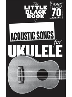 The Little Black Book Of Acoustic Songs For Ukulele Books | Lyrics & Chords, Ukulele