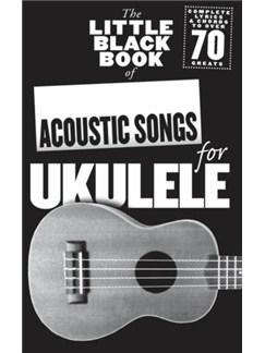The Little Black Songbook: Acoustic Songs For Ukulele Books | Lyrics & Chords, Ukulele