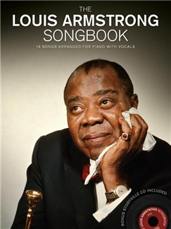 The Louis Armstrong Songbook (Book/CD) Books and CDs | Piano, Vocal & Guitar