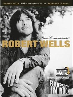 Robert Wells: Piano Concertos I-IX - Rhapsody In Rock (Book/Audio Download) Books and Digital Audio | Piano