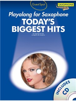 Guest Spot Today's Biggest Hits: Alto Saxophone Books and CDs | Alto Saxophone