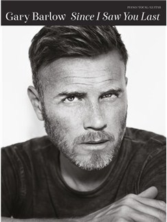 Gary Barlow: Since I Saw You Last (PVG) Books | Piano, Vocal & Guitar