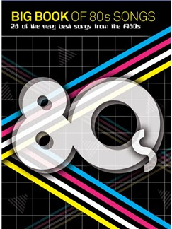 Big Book Of 80s Songs (PVG) Books | Piano, Vocal & Guitar