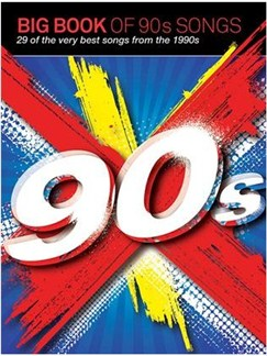 Big Book Of 90s Songs (PVG) Books | Piano, Vocal & Guitar