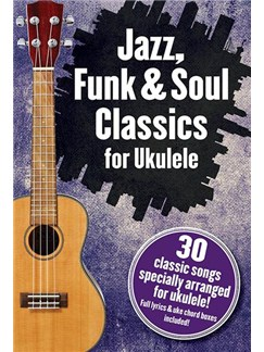 Jazz, Funk & Soul Classics For Ukulele Books | Ukulele, Lyrics & Chords