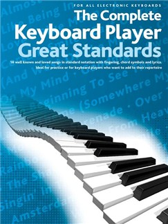 The Complete Keyboard Player: Great Standards Books | Keyboard, Lyrics & Chords