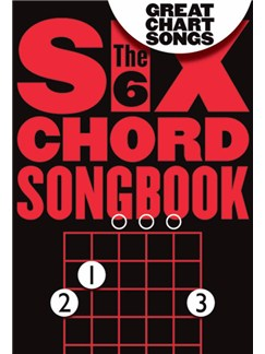 Six Chord Songbook: Great Chart Songs Books | Guitar