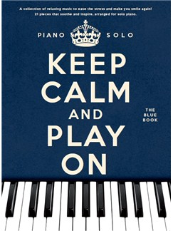 Keep Calm And Play On: The Blue Book - Piano Solo Livre | Piano
