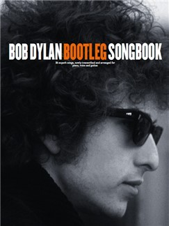 Bob Dylan: Bootleg Songbook Books | Piano, Vocal & Guitar
