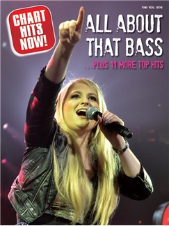 Chart Hits Now! All About That Bass... Plus 11 More Top Hits Books | Piano, Vocal & Guitar