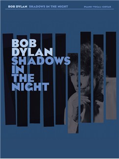 Bob Dylan: Shadows In The Night Books | Piano, Vocal & Guitar