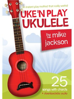 Mike Jackson: Uke'n Play Ukulele (Book/Audio Download) Books and Digital Audio | Ukulele