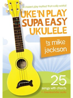 Mike Jackson: Uke'n Play Supa Easy Ukulele (Book/Audio Download) Books and Digital Audio | Ukulele