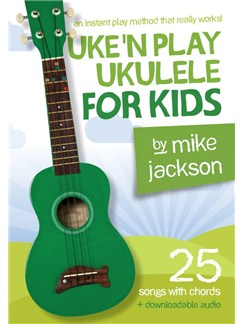 Mike Jackson: Uke'n Play Ukulele For Kids (Book/Audio Download) Books and Digital Audio | Ukulele