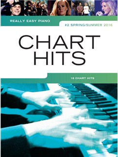 Really Easy Piano: Chart Hits Vol. 2 (Spring/Summer 2016) Books | Piano