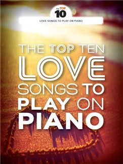 The Top Ten Love Songs To Play On Piano Buch | Klavier, Gesang & Gitarre