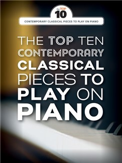 The Top Ten Contemporary Classical Pieces To Play On Piano Books | Piano