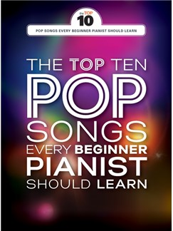 The Top Ten Pop Songs Every Beginner Pianist Should Learn Books | Piano, Vocal & Guitar