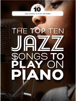 The Top Ten Jazz Songs To Play On Piano Buch | Klavier & Gesang