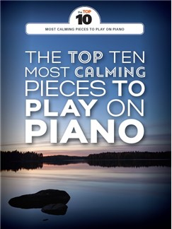 The Top Ten Most Calming Pieces To Play On Piano Books | Piano