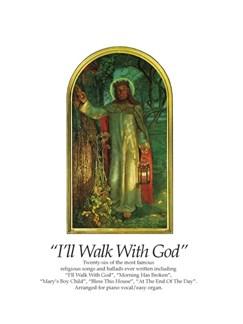 I'll Walk With God Books | Voice/Piano Accompaniment/Organ Accompaniment
