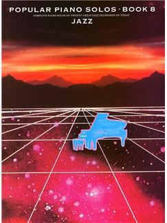 Popular Piano Solos Book 8: Jazz Livre | Piano et Guitare (Symboles d'Accords)