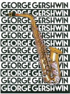The Music Of George Gershwin For Saxophone Books | Alto Saxophone, Tenor Saxophone
