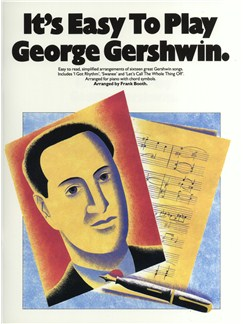 It's Easy To Play George Gershwin Books | Piano & Guitar, with chord symbols
