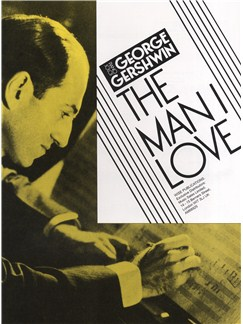 George Gershwin: The Man I Love Books | Piano (with Chord Symbols)