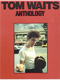 Tom Waits: Anthology Books | Piano and Voice, with Guitar chord boxes