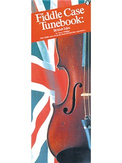 Fiddle Case Tunebook: British Isles Libro | Violín(Diagramas)