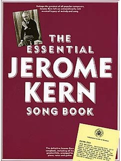 The Essential Jerome Kern Songbook Books | Piano and Voice, with Guitar chord boxes