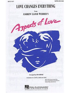 Andrew Lloyd Webber: Love Changes Everything (Aspects Of Love) - SATB Books | SATB, Piano Accompaniment
