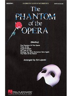 Andrew Lloyd Webber: The Phantom Of The Opera (Choral Medley) - SATB Books | SATB, Piano Accompaniment