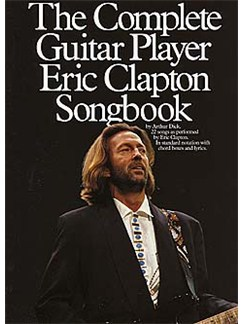 The Complete Guitar Player: Eric Clapton Songbook Livre | Ligne De Mélodie, Paroles et Accords (Boîtes d'Accord)