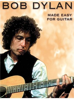 Bob Dylan: Made Easy For Guitar Books | Melody line, Lyrics & Chord, with guitar chord boxes