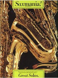 Saxmania! Great Solos Books | Alto Saxophone, Tenor Saxophone, Soprano Saxophone, Baritone Saxophone
